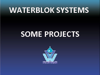 Waterblok Systems projects